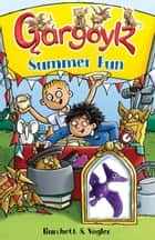 Gargoylz: Summer Fun ebook by Jan Burchett, Sara Vogler