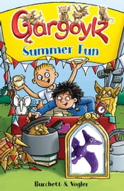 Gargoylz: Summer Fun ebook by Jan Burchett,Sara Vogler