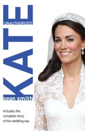 Kate - A Biography of Kate Middleton ebook by Sean Smith