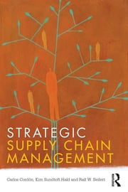 Strategic Supply Chain Management ebook by Carlos Cordón,Kim Sundtoft Hald,Ralf W. Seifert