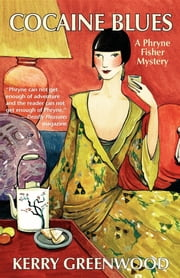 Cocaine Blues - A Phryne Fisher Mystery ebook by Kerry Greenwood