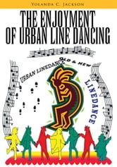 The Enjoyment of Urban Line Dancing ebook by Yolanda C. Jackson