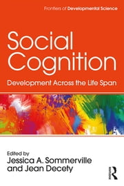 Social Cognition - Development Across the Life Span ebook by