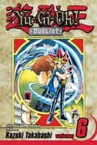 Yu-Gi-Oh!: Duelist, Vol. 6 - The Terror of Toon World ebook by Kazuki Takahashi, Kazuki Takahashi