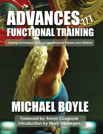 Advances in functional training ebook by michael boyle advances in functional training training techniques for coaches personal trainers and athletes ebook by fandeluxe Images