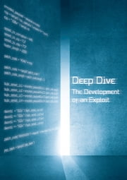 Deep Dive: The Development of an Exploit - (Win32) ebook by Manu Carus