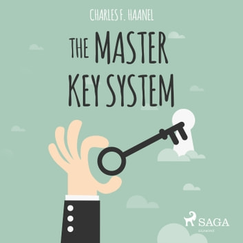 The Master Key System audiobook by Charles F. Haanel