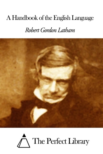 A Handbook of the English Language ebook by Robert Gordon Latham