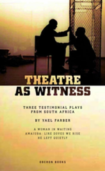 Theatre as Witness ebook by Yaël Farber
