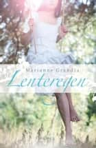 Lenteregen ebook by Marianne Grandia