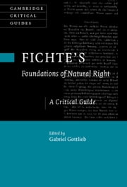 Fichte's Foundations of Natural Right - A Critical Guide ebook by Gabriel Gottlieb