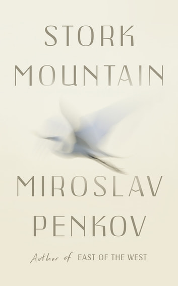 Stork Mountain ebook by Miroslav Penkov