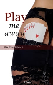 Play Me Away ebook by Natalie Taylor