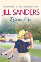Rescue Me ebook by Jill Sanders