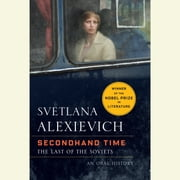 Secondhand Time - The Last of the Soviets audiobook by Svetlana Alexievich