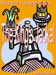The King's Jackal ebook by Harding-Davis, Richard