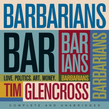 Barbarians audiobook by Tim Glencross