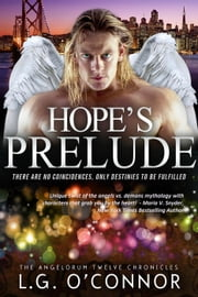 Hope's Prelude - The Angelorum Twelve Chronicles ebook by L.G. O'Connor