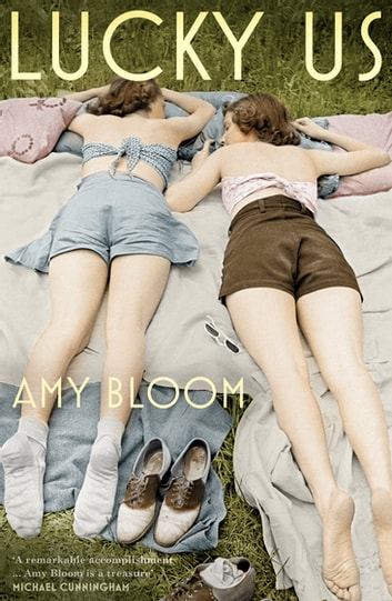 Lucky Us eBook by Amy Bloom
