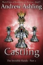 The Invisible Hands - Part 2: Castling ebook by Andrew Ashling
