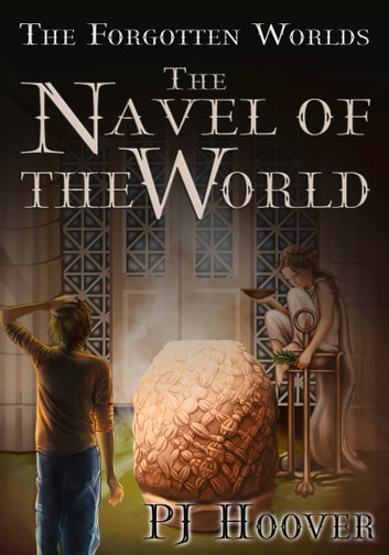 The Navel of the World ebook by PJ Hoover