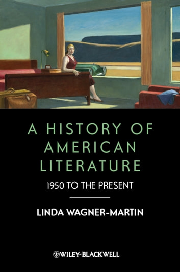 A History of American Literature - 1950 to the Present ebook by Linda Wagner-Martin