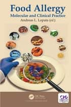 Food Allergy - Molecular and Clinical Practice ebook by Andreas L. Lopata
