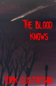 The Blood Knows ebook by Erik Gustafson