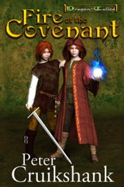 Fire of the Covenant (Dragon-Called) (Volume 1) ebook by Peter Cruikshank