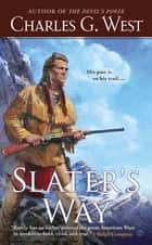 Slater's Way ebook by Charles G. West