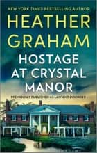 Hostage At Crystal Manor eBook by Heather Graham