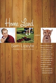 Home Land - A Novel ebook by Sam Lipsyte