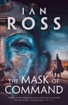The Mask of Command ebook by Ian Ross