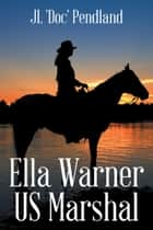 Ella Warner US Marshal ebook by JL 'Doc' Pendland
