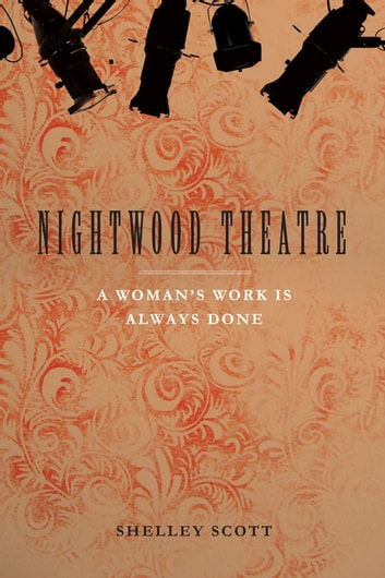Nightwood Theatre - A Woman's Work Is Always Done ebook by Shelley Scott