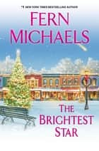 The Brightest Star - A Heartwarming Christmas Novel ebook by Fern Michaels