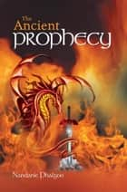 The Ancient Prophecy ebook by Nandanie Phalgoo