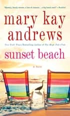Sunset Beach - A Novel ebook by Mary Kay Andrews