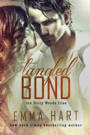 Tangled Bond (Holly Woods Files, #2) ebook by Emma Hart