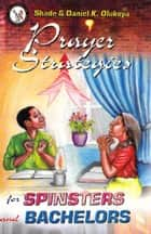 Prayer strategies for Spinsters and Bachelors ebook by Dr. D. K. Olukoya