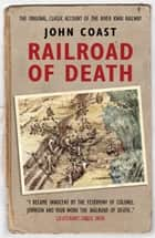 Railroad of Death ebook by John Coast