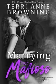 Marrying Her Mafioso eBook by Terri Anne Browning