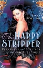 Happy Stripper, The ebook by Jacki Willson