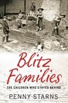 Blitz Families ebook by Penny Starns