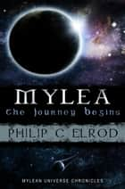 Mylea: The Journey Begins ebook by Philip C. Elrod