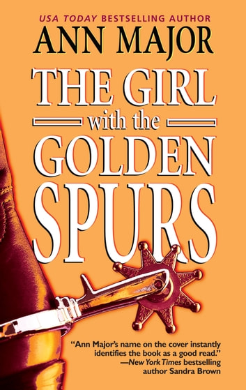 The Girl with the Golden Spurs ebook by Ann Major