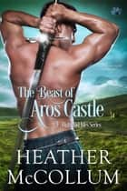 The Beast of Aros Castle ekitaplar by Heather McCollum