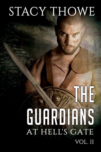 The Guardians: At Hell's Gate ebook by Stacy Thowe