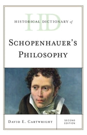 Historical Dictionary of Schopenhauer's Philosophy ebook by David E. Cartwright