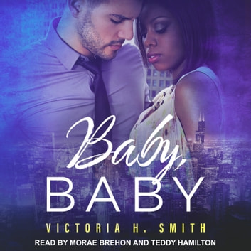 Baby, Baby - Chicago audiobook by Victoria H. Smith